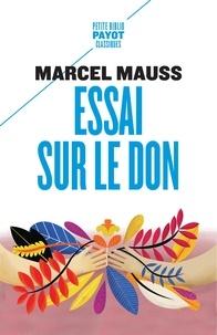 Marcel Mauss - Essai sur le don - Forme et raison de l'échange dans les sociétés archaïques.