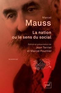 Marcel Mauss - La nation, ou le sens du social.