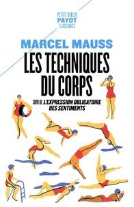 Marcel Mauss - Les techniques du corps - Suivi de L'Expression obligatoire des sentiments.