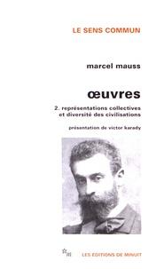 Marcel Mauss - Oeuvres - Tome 2, Représentations collectives et diversité des civilisations.