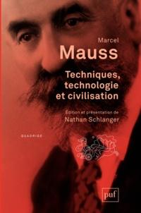 Marcel Mauss et Nathan Schlanger - Techniques, technologie et civilisation.