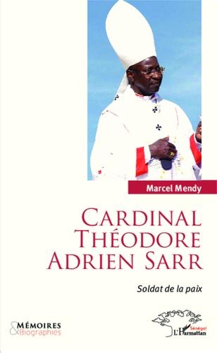 Cardinal Théodore Adrien Sarr, soldat de la paix