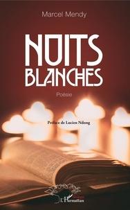 Marcel Mendy - Nuits blanches - Poésie.