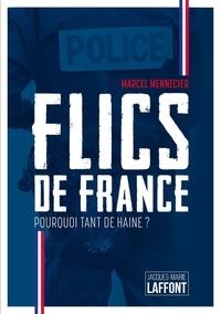 Marcel Mennecier - Flics de France - Pourquoi tant de haine ?.