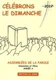 Marcel Metzger - Célébrons le dimanche - Assemblées de la Parole, Dimanches et fêtes, Année liturgique A.