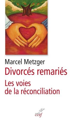 Divorcés remariés. Les voies de la réconciliation
