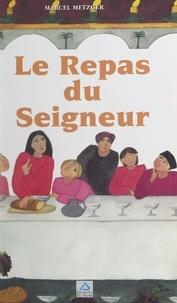 Marcel Metzger et Chantal Muller van den Berghe - Le repas du Seigneur.