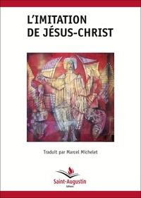 Marcel Michelet - L'imitation de Jésus Christ.