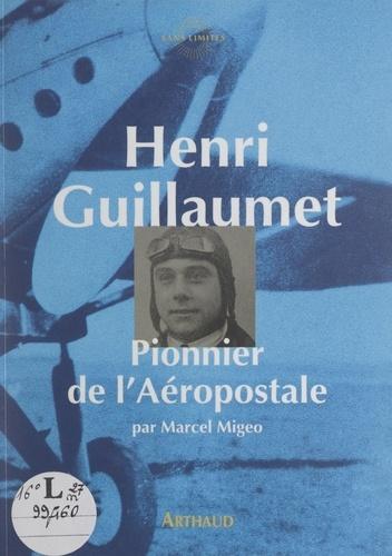 Henri Guillaumet, pionnier de l'Aéropostale