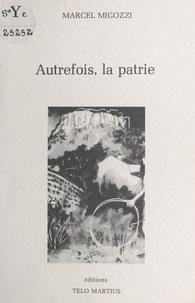 Marcel Migozzi - Autrefois, la patrie.