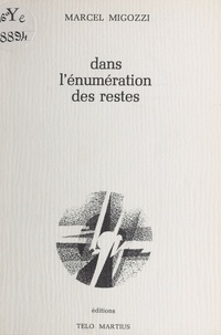 Marcel Migozzi - Dans l'énumération des restes.