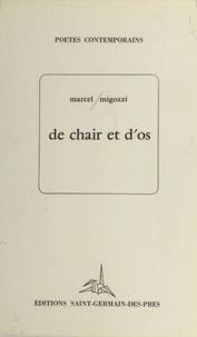 Marcel Migozzi - De chair et d'os.
