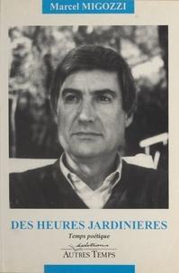 Marcel Migozzi - Des heures jardinières.