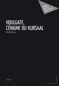Marcel Miocque - Houlgate, l'émigme du Kursaal.
