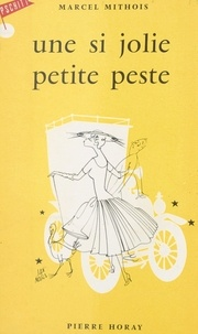 Marcel Mithois - Une si jolie petite peste.