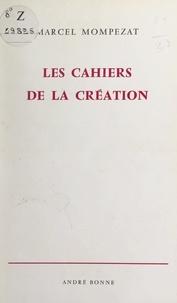 Marcel Mompezat et Jean Rostand - Les cahiers de la création.