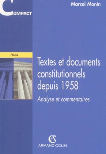 Marcel Monin - Textes et documents constitutionnels depuis 1958. - Analyse et commentaires.