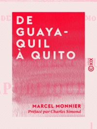 Marcel Monnier et Charles Simond - De Guayaquil à Quito - Équateur.