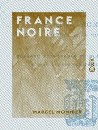 Marcel Monnier - France noire - Côte d'Ivoire et Soudan.