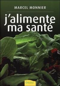 Marcel Monnier - J'alimente ma santé.