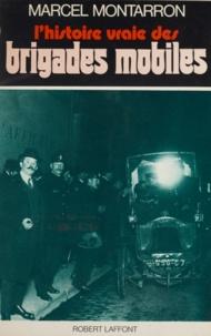 Marcel Montarron - L'histoire vraie des brigades mobiles.