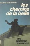Marcel Montarron et Pierre Servol - Les chemins de la belle.