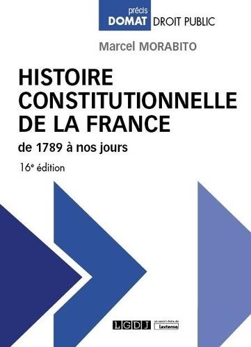 Histoire constitutionnelle de la France. De 1789 à nos jours 16e édition