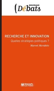 Marcel Morabito - Recherche et innovation - Quelles stratégies politiques ?.
