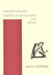 Marcel Moreau - Chants de la tombée des jours.