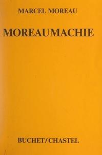 Marcel Moreau - Moreaumachie.
