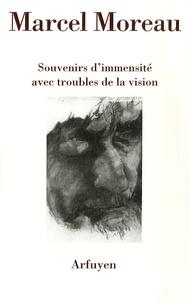 Marcel Moreau - Souvenirs d'immensité avec troubles de la vision - Précipité de notes prises lors d'un voyage Moscou-Pékin en 1985.