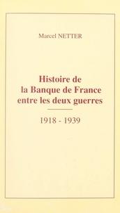 Marcel Netter et Jean-Noël Jeanneney - Histoire de la Banque de France entre les deux guerres, 1918-1939.