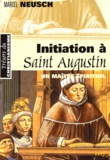 Marcel Neusch - Initiation à Saint-Augustin - Un maître sprirituel.