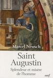 Marcel Neusch - Saint-Augustin - Splendeur et misère de l'homme.