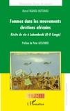 Marcel Ngandu Mutombo - Femmes dans les mouvements chrétiens africains - Récits de vie à Lubumbashi (R-D Congo).