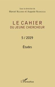 Téléchargez des livres au format epub gratuitement Etudes  - Le cahier du jeune chercheur 5 / 2019 par Marcel Nguimbi, Auguste Nsonsissa 9782343195216 (Litterature Francaise) PDB
