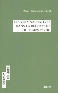 Marcel Nicolas Muller - Les voix narratives dans la Recherche du temps perdu.