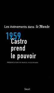 Marcel Niedergang et  Collectif - 1959, Castro prend le pouvoir.