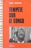Marcel Niedergang - Tempête sur le Congo.