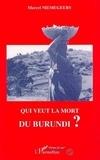 Marcel Niemegeers - Qui veut la mort du Burundi ?.