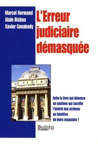 Marcel Normand et Alain Bisbau - L'erreur judiciaire démasquée.