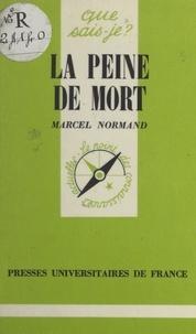 Marcel Normand et Paul Angoulvent - La peine de mort.