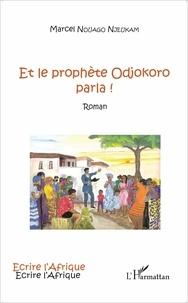 Marcel Nouago Njeukam - Et le prophète Odjokoro parla !.