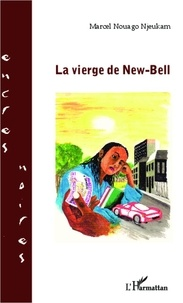 Marcel Nouago Njeukam - La vierge de New-Bell.