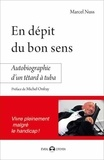 Marcel Nuss - En dépit du bon sens - Autobiographie d'un têtard à tuba.