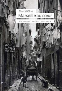 Marcel Olive - Marseille au coeur.