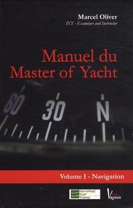 Marcel Oliver - Manuel du Master of Yacht - Tome 1, Navigation.