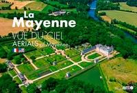 Marcel Olivier et David Aguilar - La Mayenne vue du ciel.