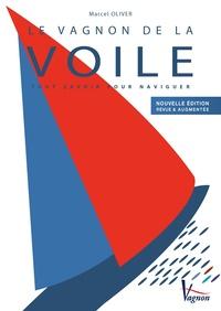Marcel Olivier - Le Vagnon de la voile - Tout savoir pour naviguer.