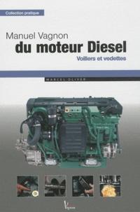 Marcel Olivier - Manuel vagnon du moteur diesel - Voiliers et vedettes.